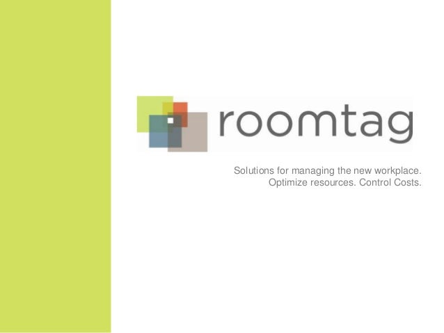 Solutions for managing the new workplace. Optimize resources. Control Costs.