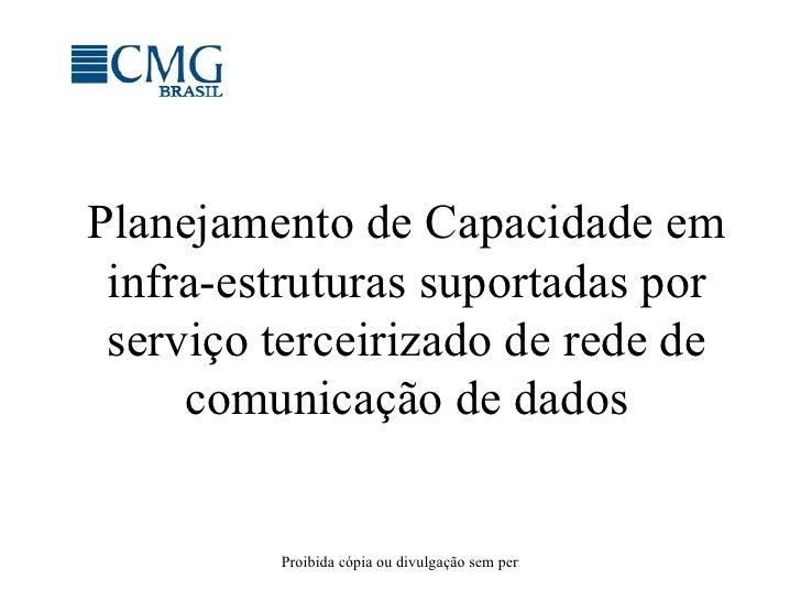 Planejamento de Capacidade em infra-estruturas suportadas por serviço terceirizado de rede de comunicação de dados