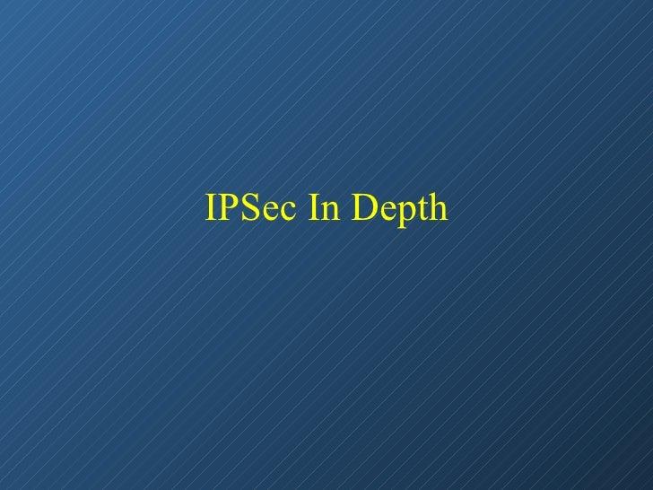 IPSec In Depth