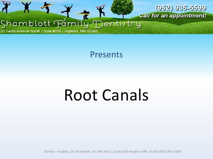 Presents <br />Root Canals<br />Dentist - Hopkins, Dr. Shamblott, 33 10th Ave S, Suite #250 Hopkins MN, 55343 (952) 935-55...