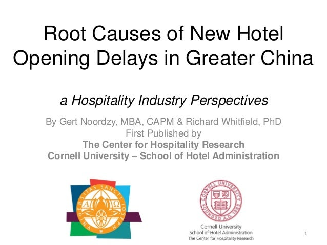 Root Causes of New Hotel Opening Delays in Greater China a Hospitality Industry Perspectives By Gert Noordzy, MBA, CAPM & ...
