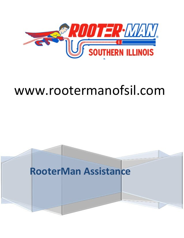 www.rootermanofsil.com RooterMan Assistance