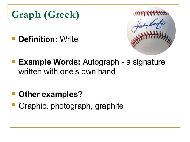 Week 1 Greek And Latin Roots: Graph, Scrib, Script, Photo, Cred ...