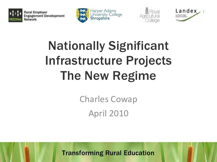 Nationally Significant Infrastructure Projects The New Regime Charles Cowap April 2010