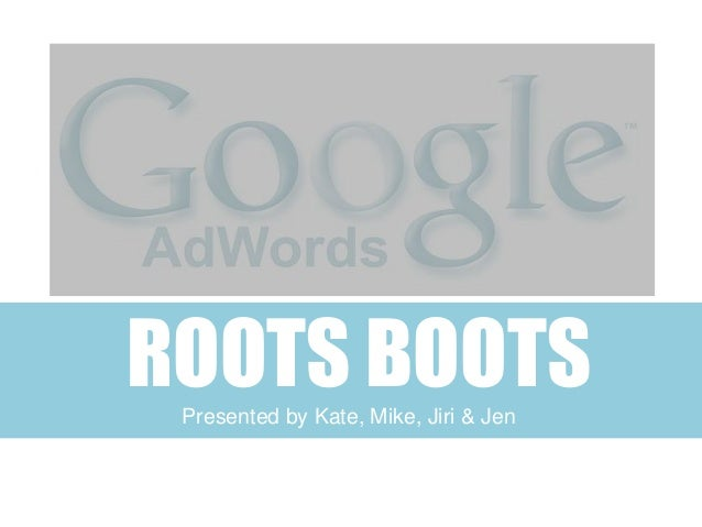 ROOTS BOOTS Presented by Kate, Mike, Jiri & Jen