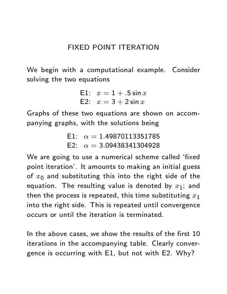 FIXED POINT ITERATION   We begin with a computational example. Consider solving the two equations                 E1: x = ...