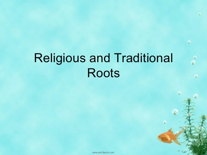 Religious and Traditional         Roots