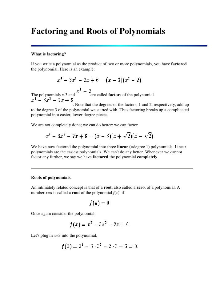Factoring and Roots of Polynomials<br />What is factoring?<br />If you write a polynomial as the product of two or more po...