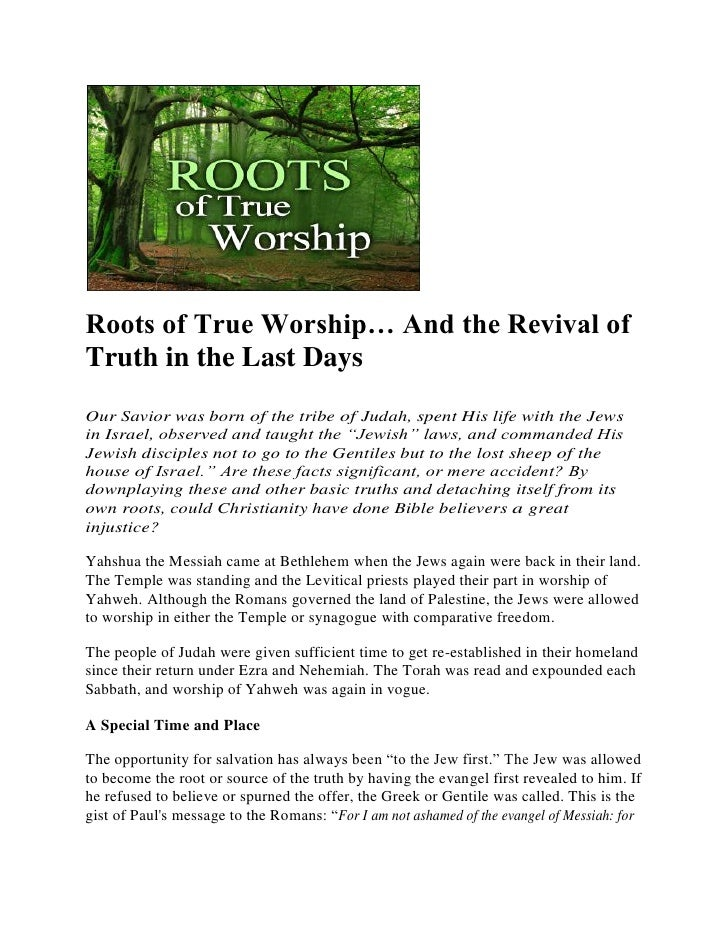 Roots of True Worship… And the Revival of Truth in the Last Days Our Savior was born of the tribe of Judah, spent His life...