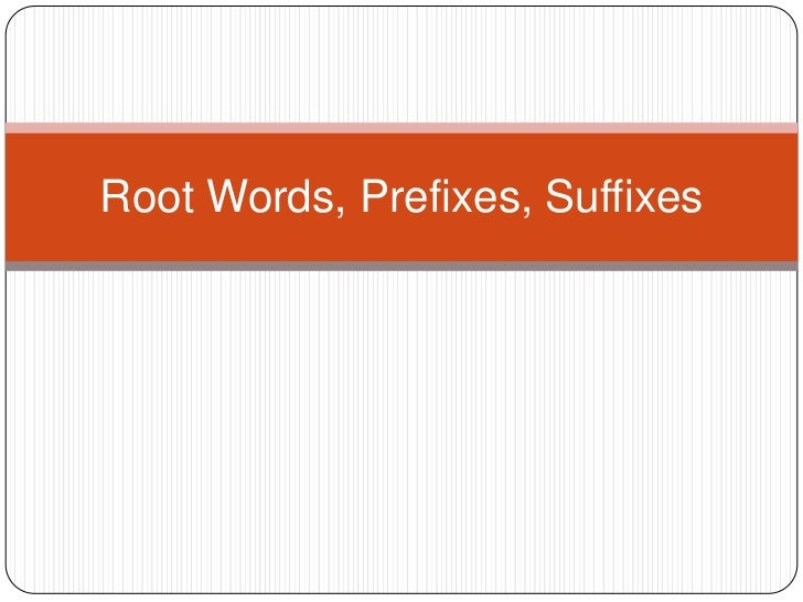 Root Words Prefixes And Suffixes Upload Share And | Share The ...