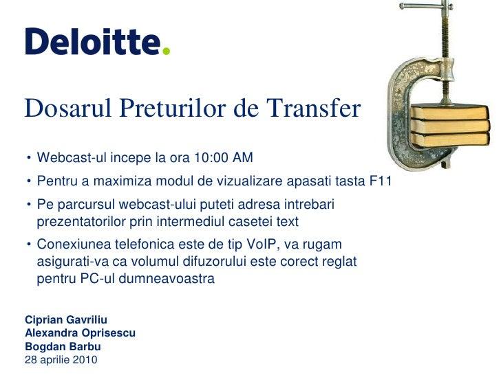 Dosarul Preturilor de Transfer • Webcast-ul incepe la ora 10:00 AM • Pentru a maximiza modul de vizualizare apasati tasta ...
