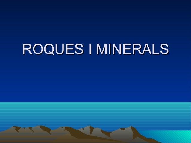 RROOQQUUEESS II MMIINNEERRAALLSS