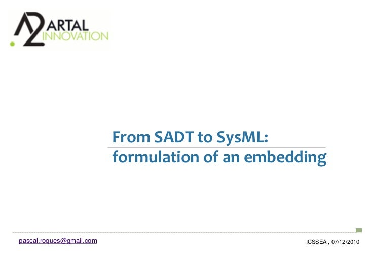 From SADT to SysML:                          formulation of an embeddingpascal.roques@gmail.com                           ...