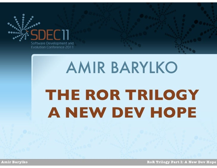 AMIR BARYLKO               THE ROR TRILOGY               A NEW DEV HOPEAmir Barylko             RoR Trilogy Part I: A New ...