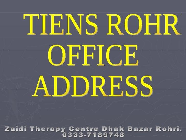 TIENS ROHRI  OFFICE  ADDRESS  Zaidi Therapy Centre Dhak Bazar Rohri. 0333-7189748