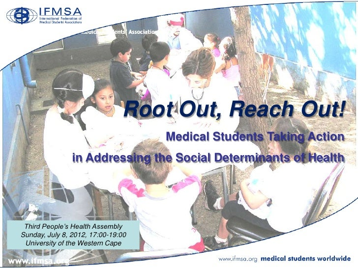 Root Out, Reach Out!                                    Medical Students Taking Action                in Addressing the So...