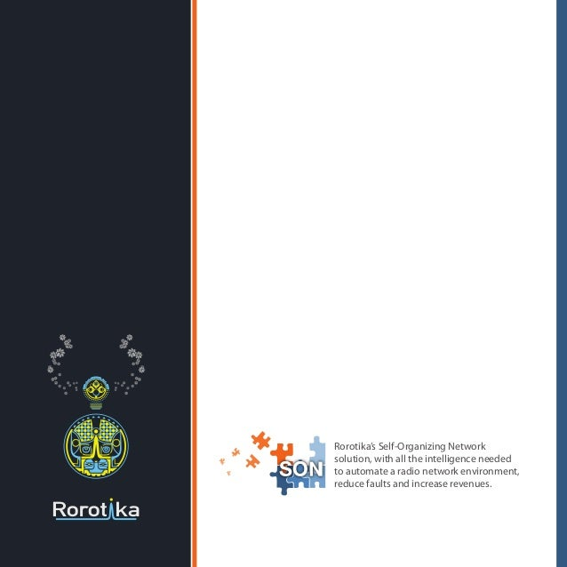 Rorotika's Self-Organizing Networksolution, with all the intelligence neededto automate a radio network environment,reduce...