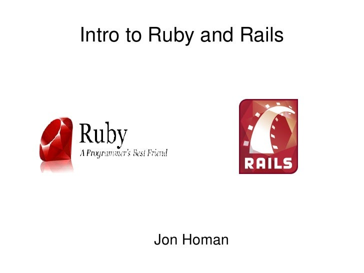 Intro to Ruby and Rails             Jon Homan