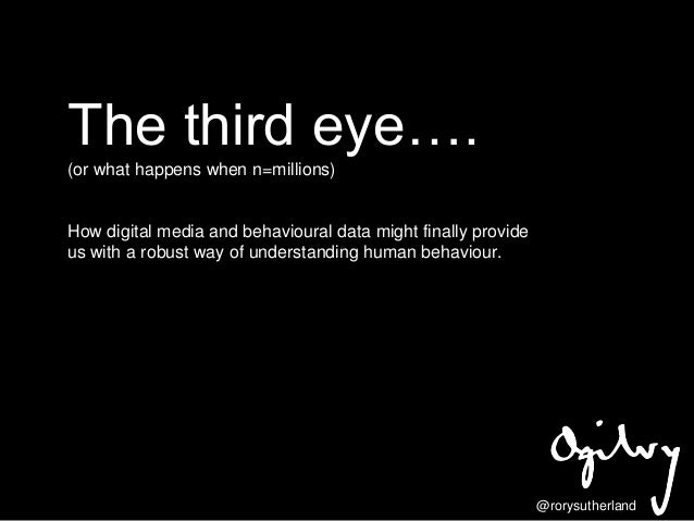 The third eye…. (or what happens when n=millions)  How digital media and behavioural data might finally provide us with a ...