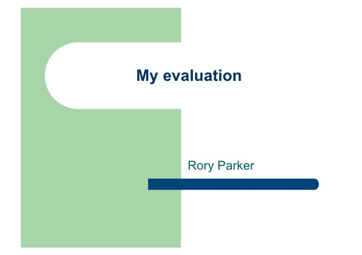 Rorys Evaluation Presentation
