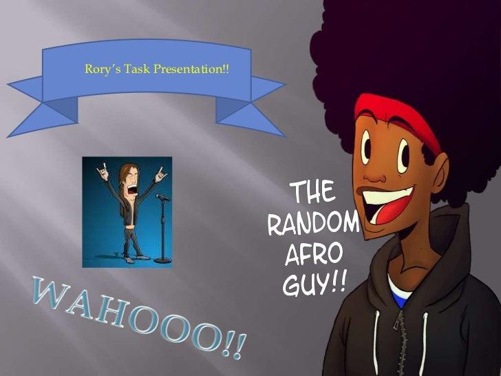 Rory's Task Presentation!!