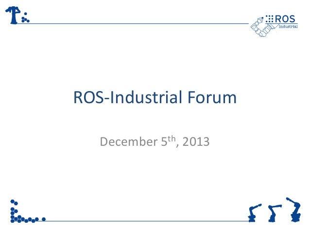 ROS-Industrial Community Forum 12-5-13