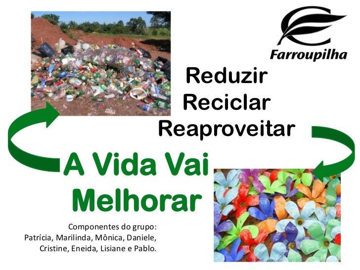 Reduzir                                           Reciclar                                         Reaproveitar           ...