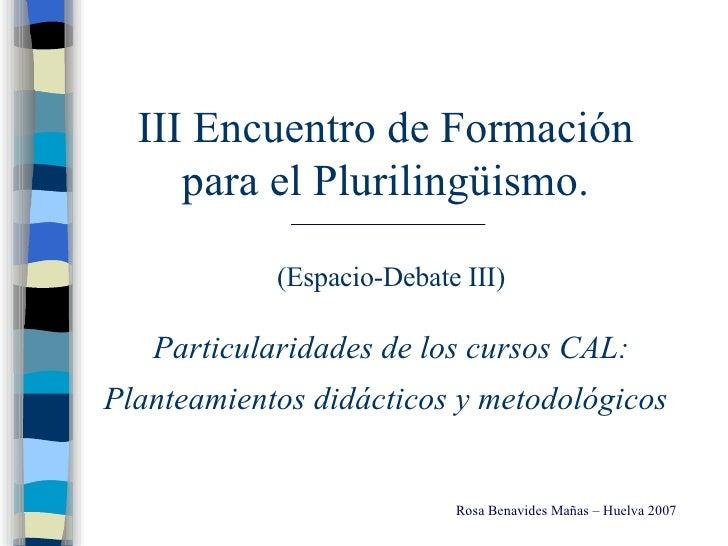 Rosa Benavides. Particulariddaes de los cursos CALL. Planteamientos didácticos y metodológicos.