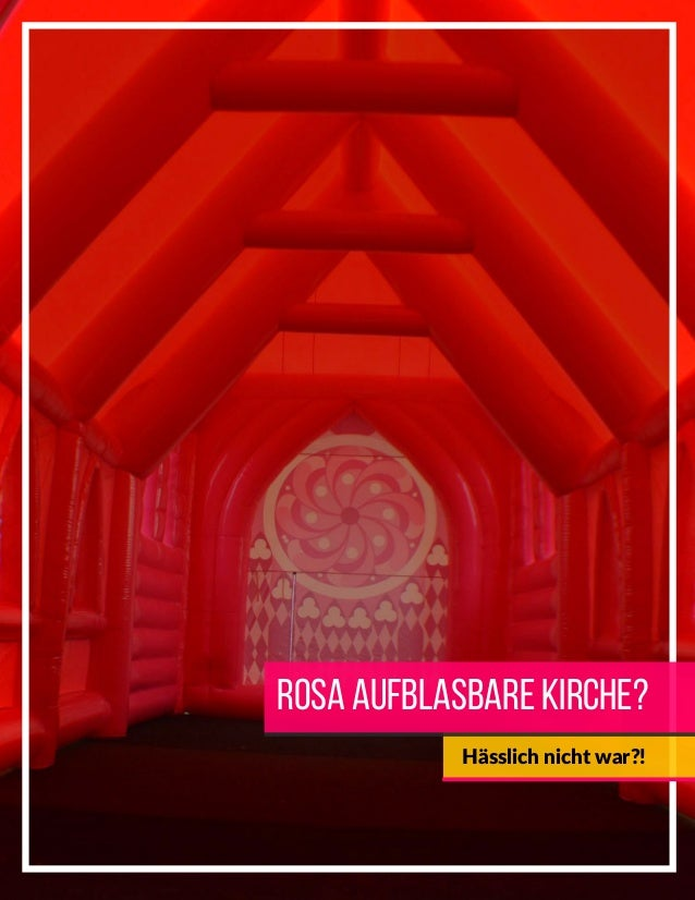 Rosa aufblasbare Kirche? Hässlich nicht war?!
