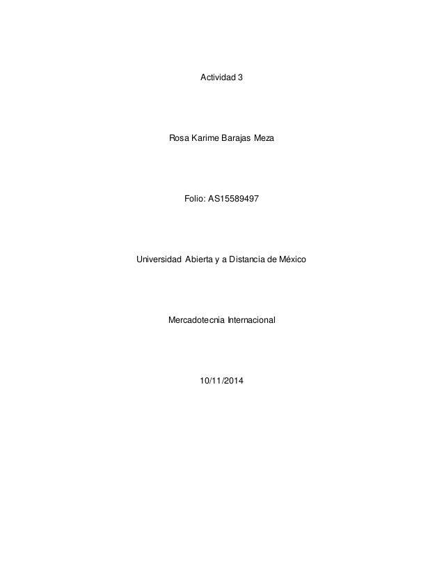 Actividad 3  Rosa Karime Barajas Meza  Folio: AS15589497  Universidad Abierta y a Distancia de México  Mercadotecnia Inter...