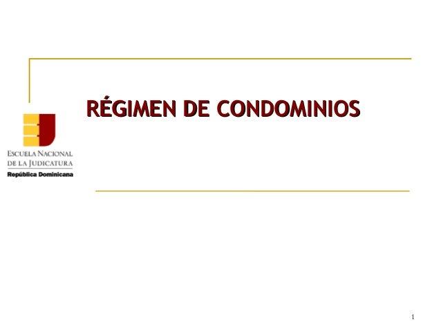 RÉGIMEN DE CONDOMINIOS  1