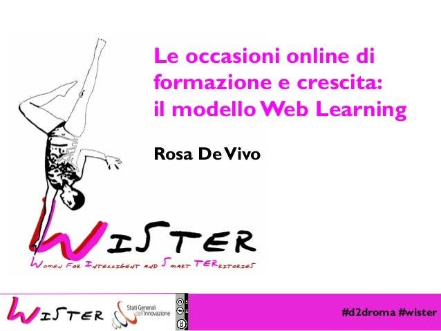 Rosa De Vivo. Le occasioni online di formazione e crescita: il modello Web Learning