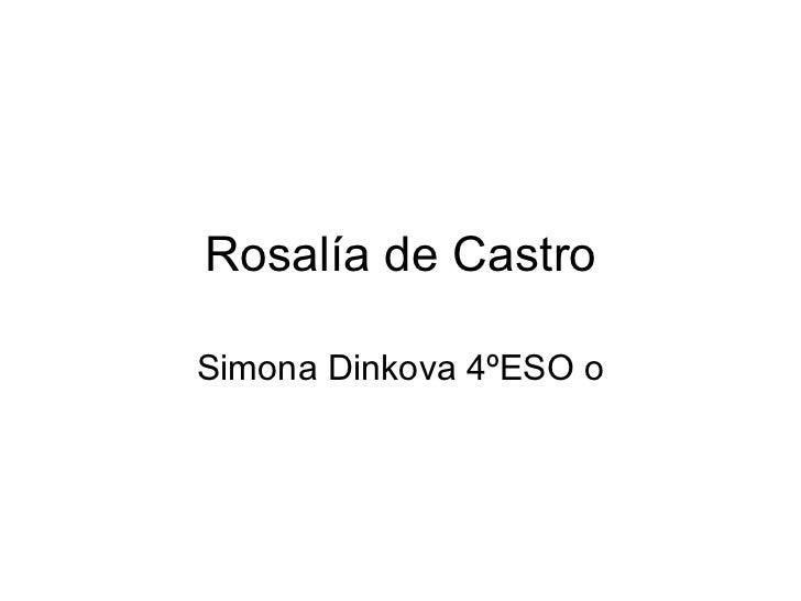 Rosalía de Castro Simona Dinkova 4ºESO o