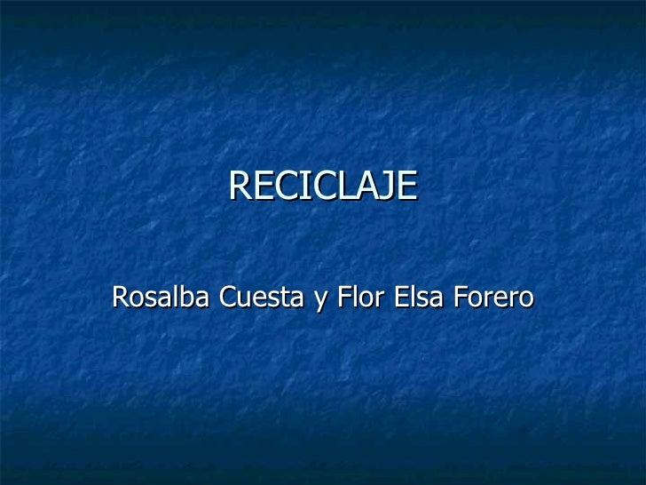 RECICLAJERosalba Cuesta y Flor Elsa Forero