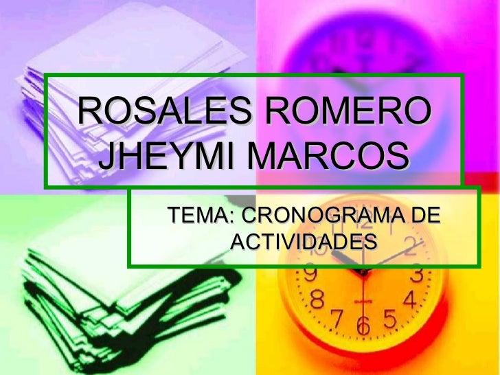 ROSALES ROMERO JHEYMI MARCOS TEMA: CRONOGRAMA DE ACTIVIDADES