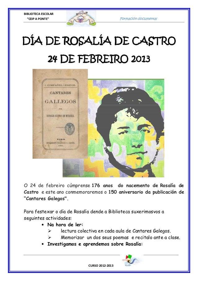 """BIBLIOTECA ESCOLAR  """"CEIP A PONTE""""                              Formación documentalDÍA DE ROSALÍA DE CASTRO              ..."""