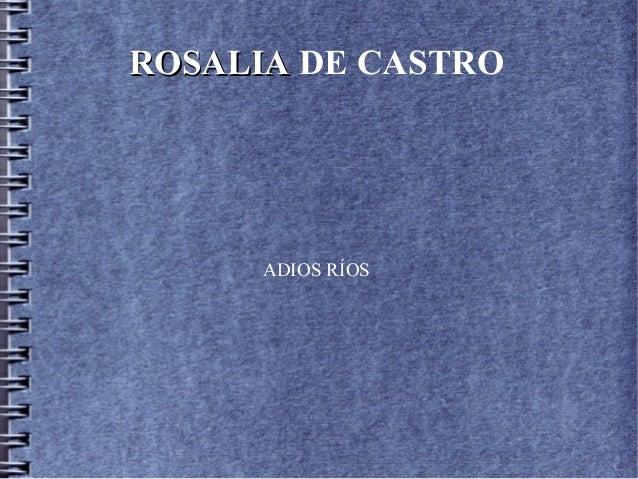 ROSALIAROSALIA DE CASTRO ADIOS RÍOS