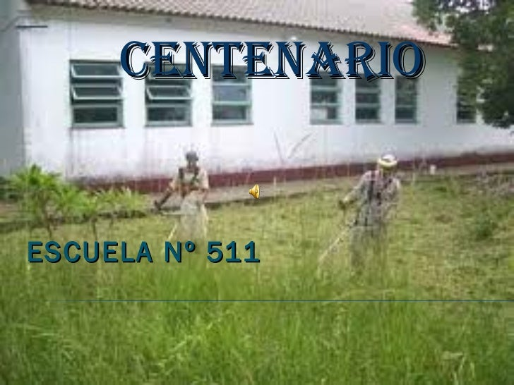 CENTENARIO ESCUELA Nº 511