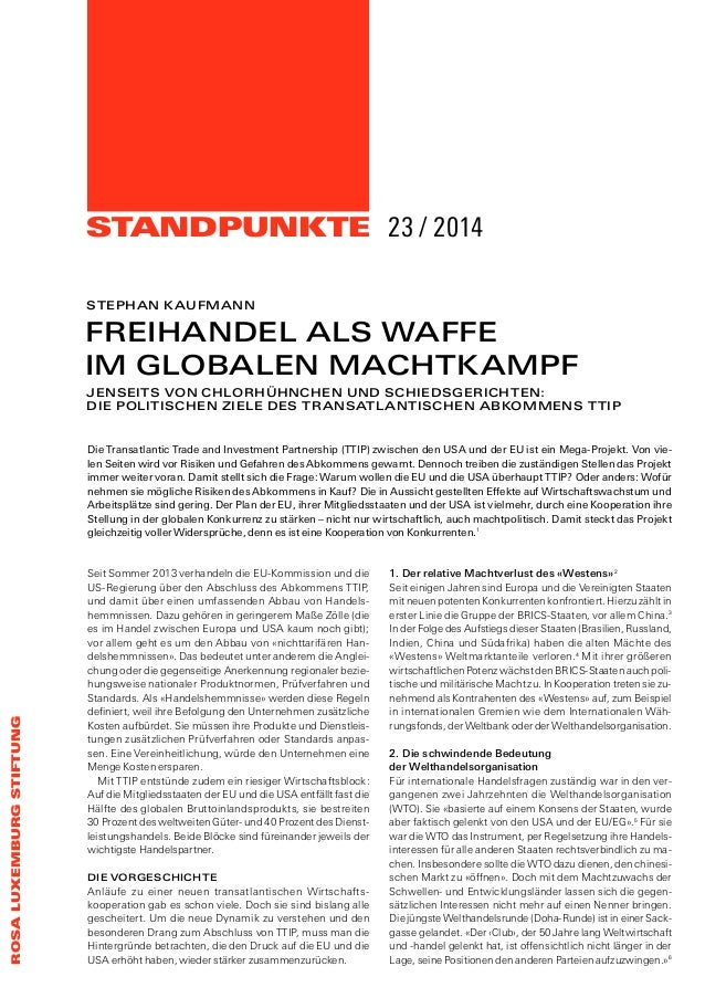 STANDPUNKTE ROSALUXEMBURGSTIFTUNG 23 / 2014 Die Transatlantic Trade and Investment Partnership (TTIP) zwischen den USA und...