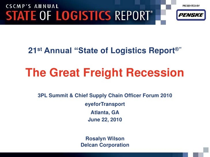 """21st Annual """"State of Logistics Report®""""The Great Freight Recession  3PL Summit & Chief Supply Chain Officer Forum 2010   ..."""