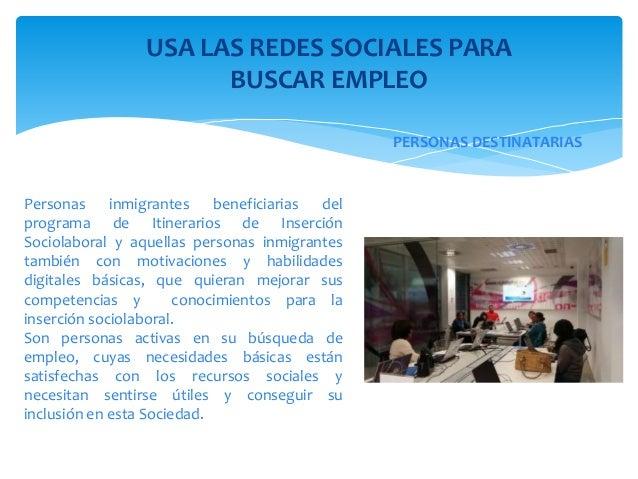 Personas inmigrantes beneficiarias del programa de Itinerarios de Inserción Sociolaboral y aquellas personas inmigrantes t...