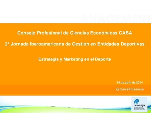 @DanielRosamilia @DanielRosamilia Consejo Profesional de Ciencias Económicas CABA 2° Jornada Iberoamericana de Gestión en ...