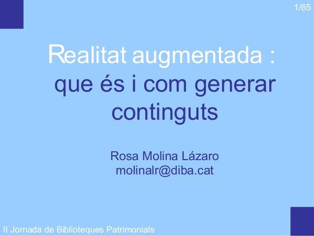 1/65           Realitat augmentada :             que és i com generar                  continguts                         ...