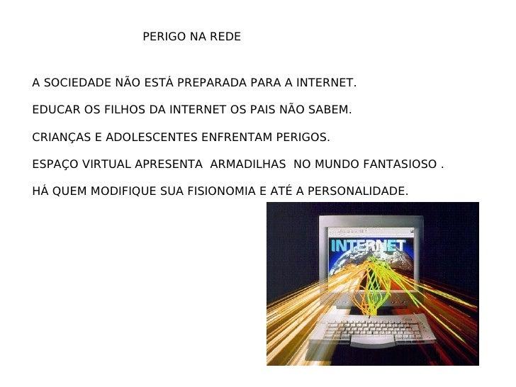 PERIGO NA REDE  A SOCIEDADE NÃO ESTÁ PREPARADA PARA A INTERNET. EDUCAR OS FILHOS DA INTERNET OS PAIS NÃO SABEM. CRIANÇAS E...