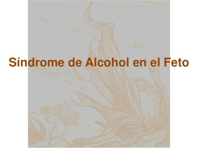 Síndrome de Alcohol en el Feto