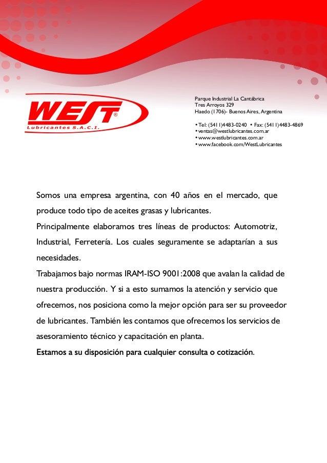 Parque Industrial La Cantábrica Tres Arroyos 329 Haedo (1706)- Buenos Aires, Argentina •Tel: (5411)4483-0240 • Fax: (5411)...