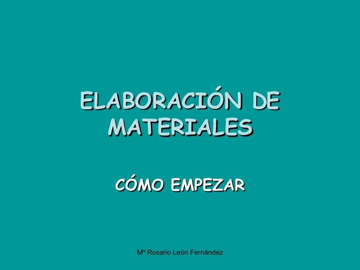 ELABORACIÓN DE MATERIALES CÓMO EMPEZAR