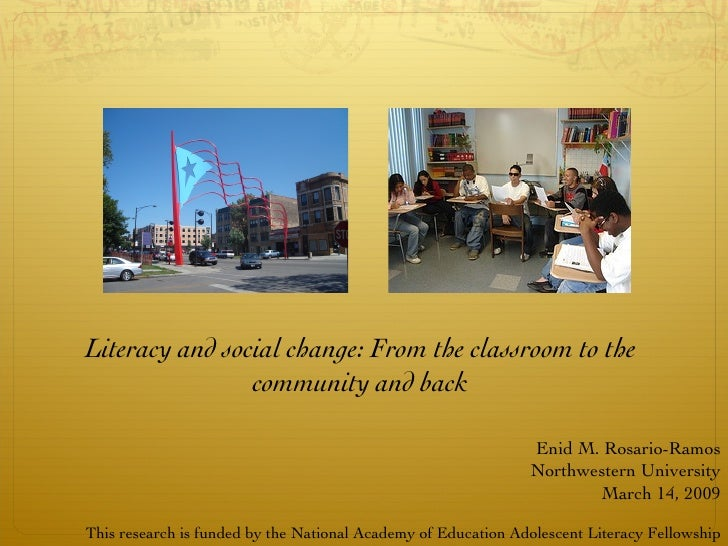 Literacy and social change: From the classroom to the community and back Enid M. Rosario-Ramos Northwestern University Mar...