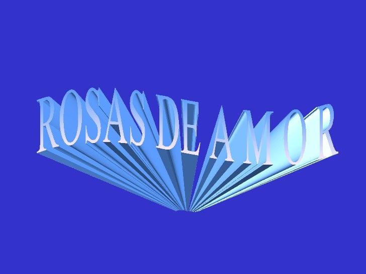 ROSAS DE A M O R
