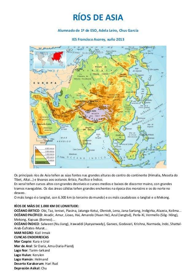 RÍOS DE ASIA Alumnado de 1º de ESO, Adela Leiro, Chus García IES Francisco Asorey, xuño 2013  Os principais ríos de Asia t...